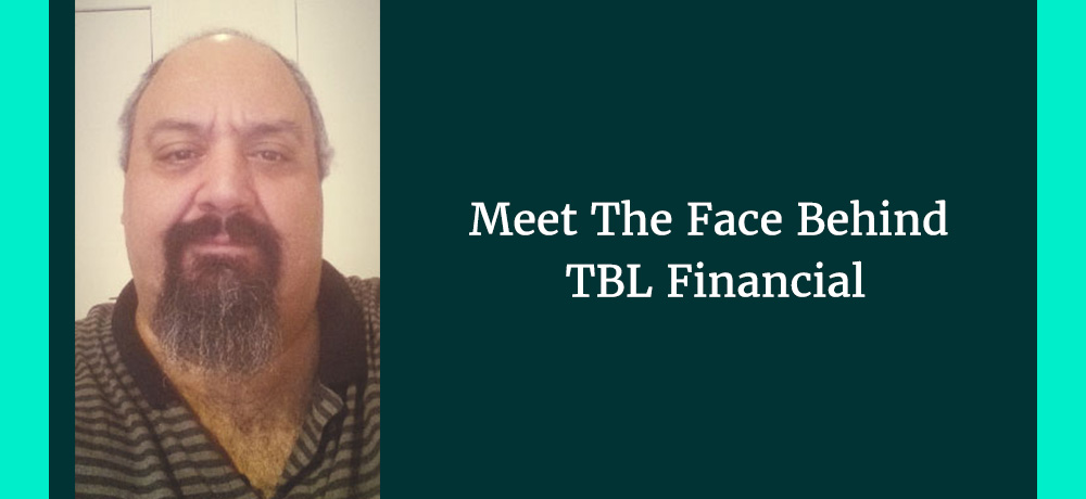Meet The Face Behind TBL Financial